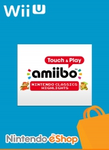 amiibo Touch and Play Nintendo Classics Highlights voor Nintendo Wii U